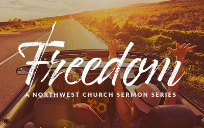 Freedom - A Northwest Sermon Series