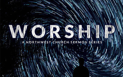 Worship - A Northwest Sermon Series