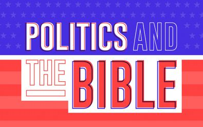 Politics & The Bible