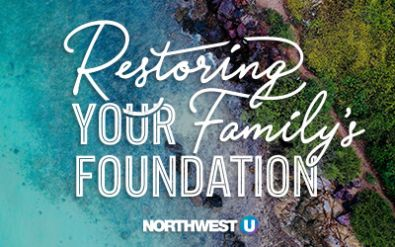 Restoring your Family's Foundation