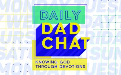 Daily Dad Chat - Knowing God Through Devotions