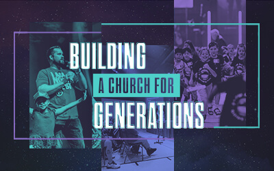 Building a Church for Generations - A Northwest Sermon Series