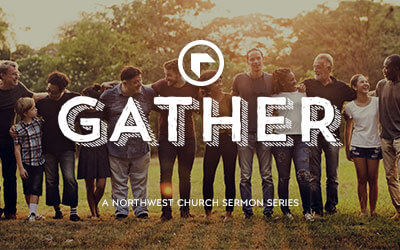 Gather - A Northwest Sermon Series