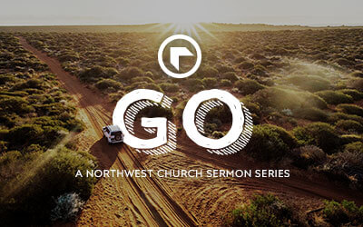 Go - A Northwest Sermon Series
