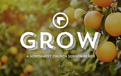 Grow - A Northwest Sermon Series