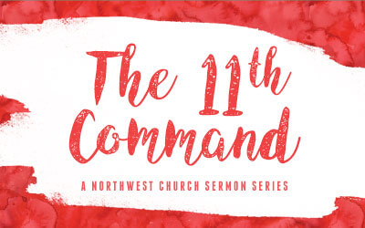 The 11th Command - A Northwest Sermon Series