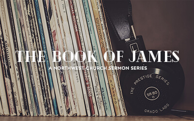 The Book of James - A Northwest Sermon Series